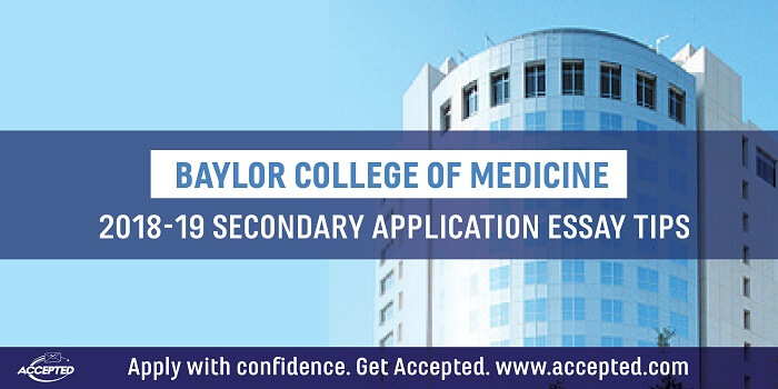 Baylor College of Medicine Secondary Application Essay Tips Accepted