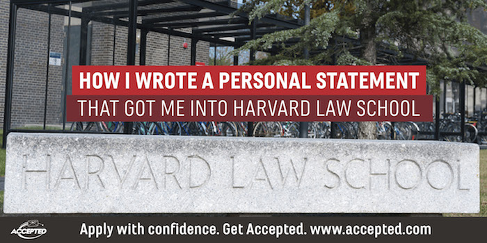 How I Wrote a Personal Statement that Got Me Into Harvard Law School