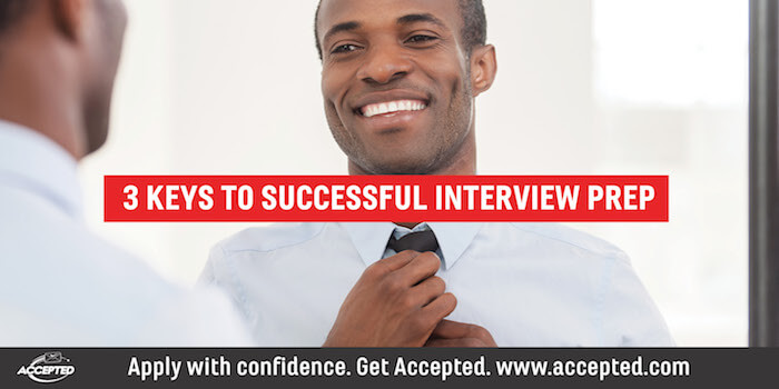 3 Keys to Successful Interview Preparation Accepted
