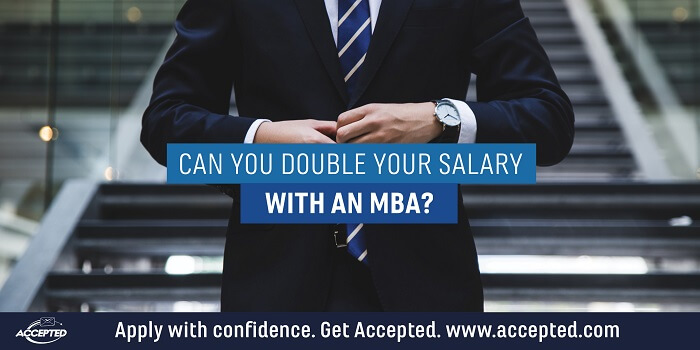 Can You Double Your Salary with an MBA? Accepted