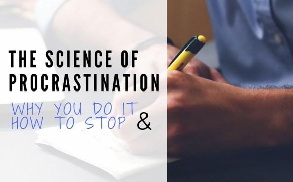 The Science Of Procrastination