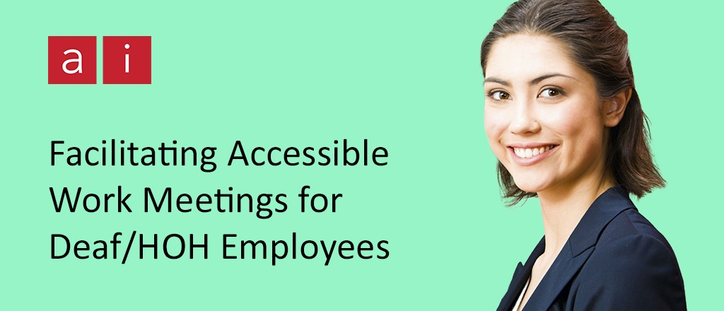 Facilitating Accessible Work Meetings for Deaf and Hard-of-Hearing