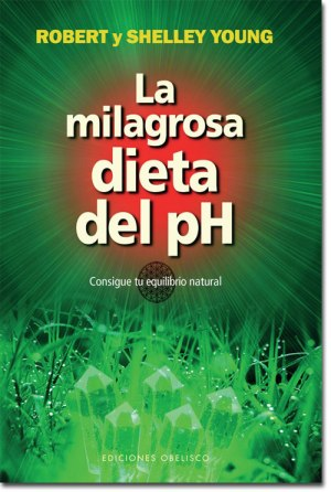 La Milagrosa Dieta del Ph - Robert O. Young