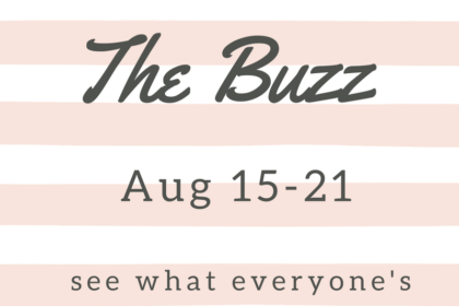 the weekly buzz august 15th - 21st 2016