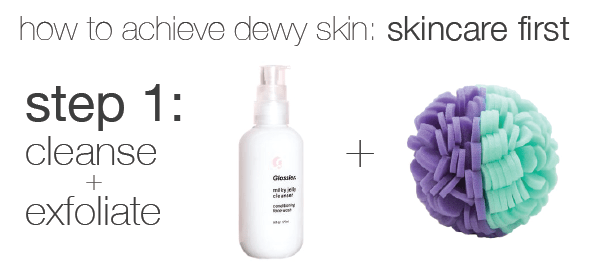 step 1 to dewy skin