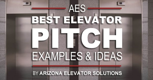 Best Elevator Pitch Examples  Ideas - Arizona Elevator Solutions