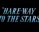 Hare-Way To The Stars (1958) Looney Tunes Theatrical Cartoon Series