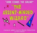 The Absent-Minded Wizard (1970) - Here Comes The Grump Cartoon Episode Guide