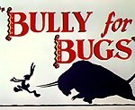 Bully For Bugs  (1953) - Looney Tunes