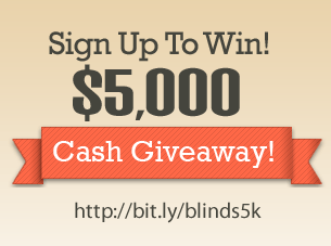 5000 cash giveaway from Blinds.com