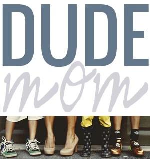 Dude Mom Blog