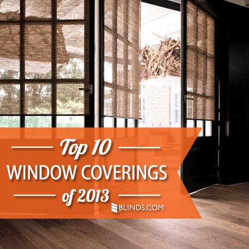 Top 10 Window Coverings of 2013 - Blinds.com