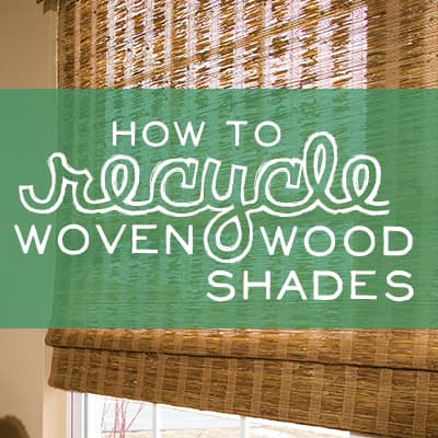 how-to-recycle-woven-wood-shades