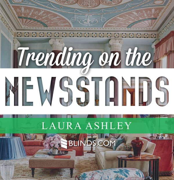 Trending on The Newsstands - Laura Ashley
