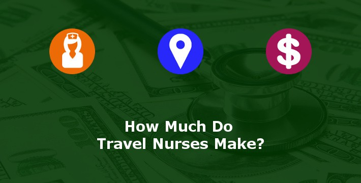 How Much Do Travel Nurses Make? The Definitive Guide » BluePipes Blog