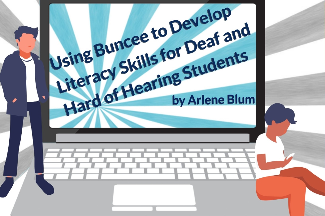 Using Buncee to Develop Literacy Skills for Deaf and Hard of Hearing
