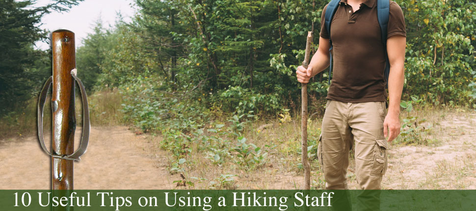 10 tips on using a hiking staff