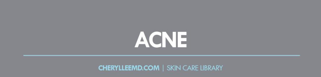 CLMD-Blog-SkinCareLibrary-Acne