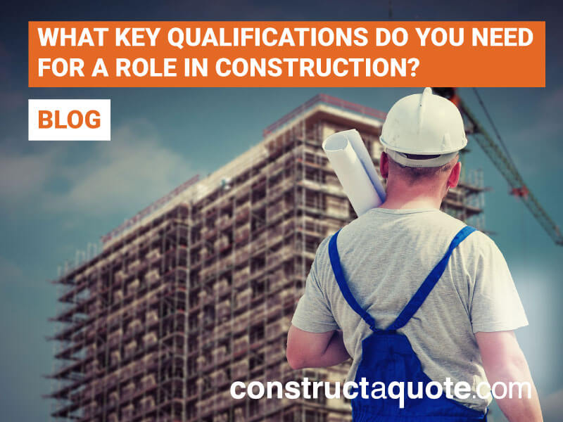 What Qualifications Are Needed For A Role In Construction?