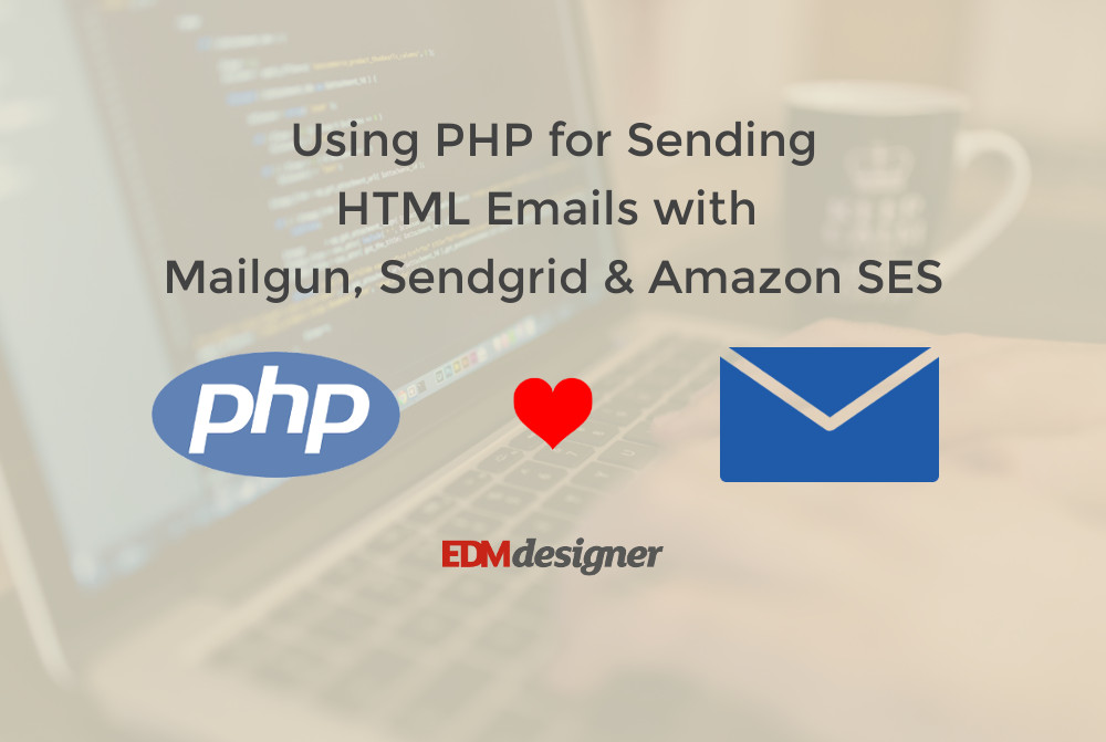 Using PHP for Sending HTML Emails with Mailgun, Sendgrid  Amazon SES - sendgrid email templates