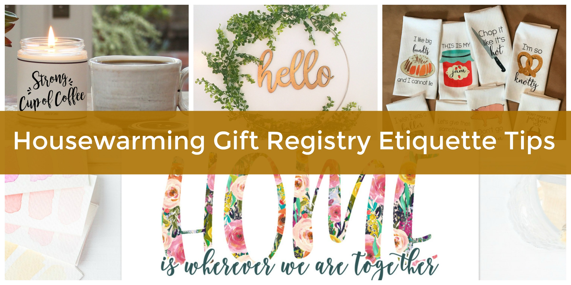 What To Buy For Housewarming Party Housewarming Gift Registry Etiquette Ideas Checklist Message More