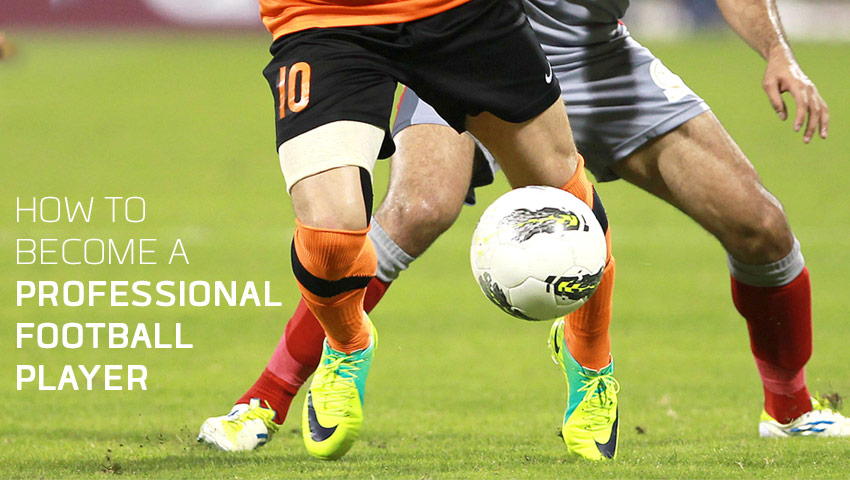 How to Become a Professional Football (Soccer) Player 10 Steps - how to be a professional
