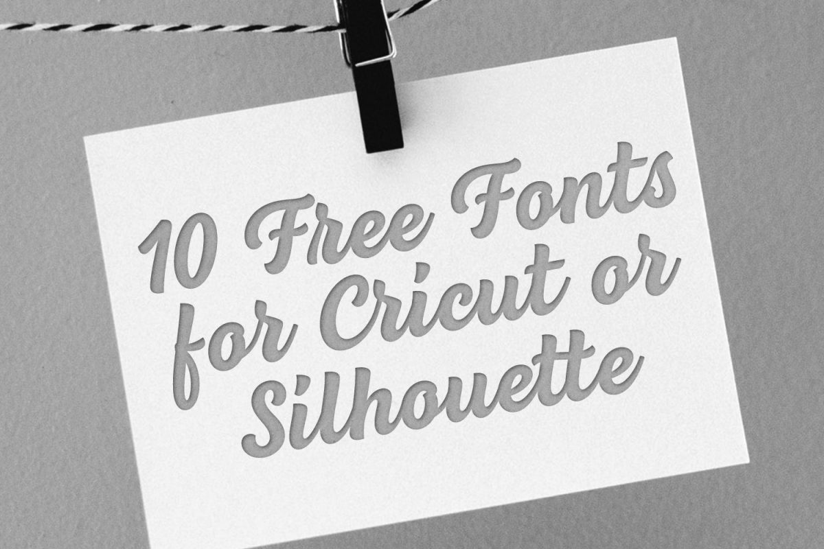10 Free Fonts For Cricut Or Silhouette The Font Bundles Blog