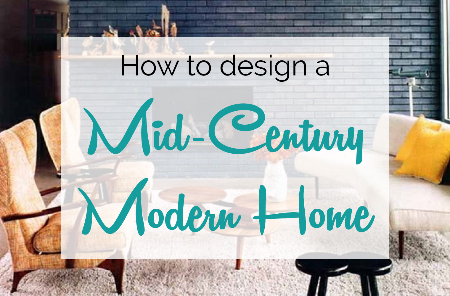 Modern Decor Mid Century Modern Design And Decorating Guide Froy Blog
