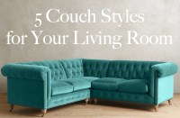 5 Couch Styles for Your Living Room from Boho to Industrial.