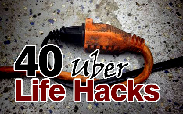 40 Uber Cool Life Hacks That Will Make Your Life Easier