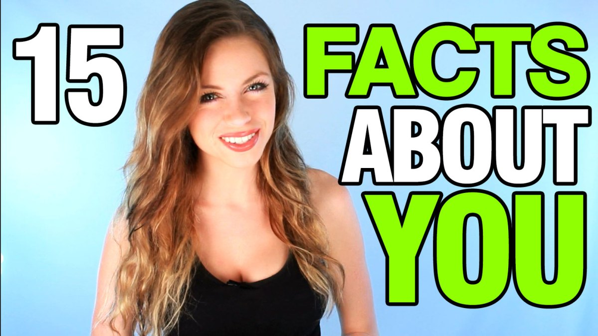 Video: 15 Facts About YOU!