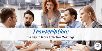 Transcription: The Key to More Effective Meetings