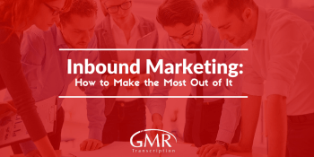 Inbound Marketing- How to Make the Most Out of It