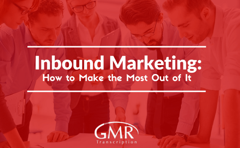 Inbound Marketing: How to Make the Most Out of It