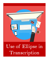 Use of Ellipse in Transcription