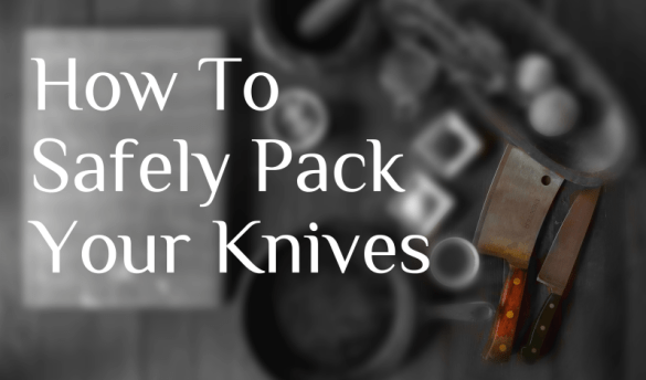 How to Pack Knives Safely Opening Image