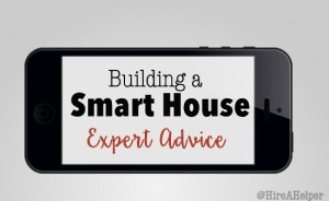 Building a Smart Home - Expert Advice