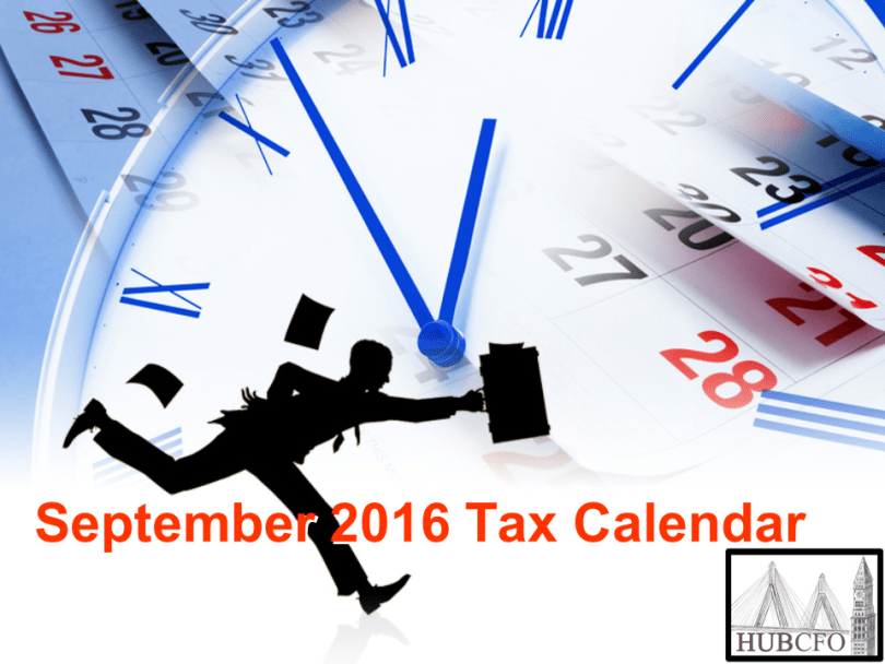 September 2016 Tax Calendar; Excerpts & Highlights
