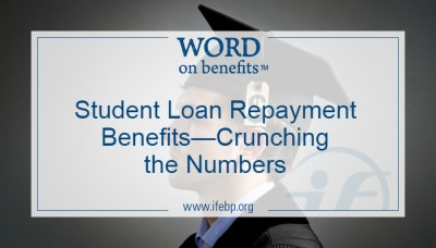 Student Loan Repayment Benefits—Crunching the Numbers