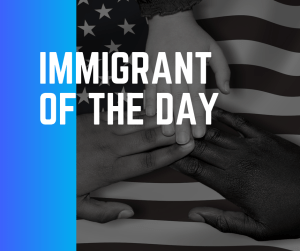 Immigrant of the Day (1)