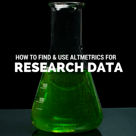 """How to find and use altmetrics for research data"" text in front of a beaker filled with green liquid"