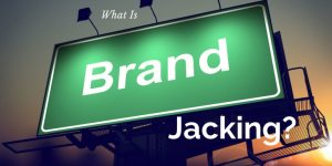 The Strategy Of Brandjacking
