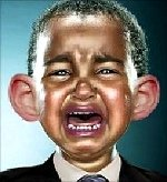 Crybaby Obama - That's all he is; a petulent little boy crying because it's not fair that he's judged by his character and actions.