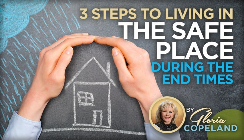 3 Steps to Living in The Safe Place During the End Times - Kenneth