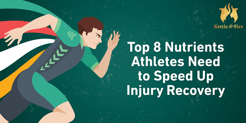 Top 8 Nutrients Athletes Need to Speed Up Injury Recovery
