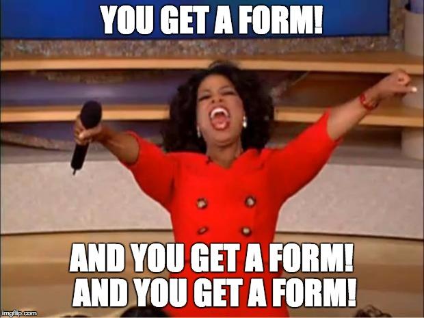 oprah you get a form meme
