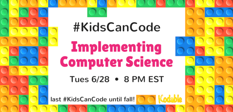 Implementing Computer Science #KidsCanCode