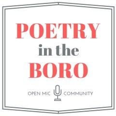Poetry in the Boro Open Mic
