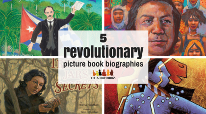 5 Revolutionary Picture Book Biographies