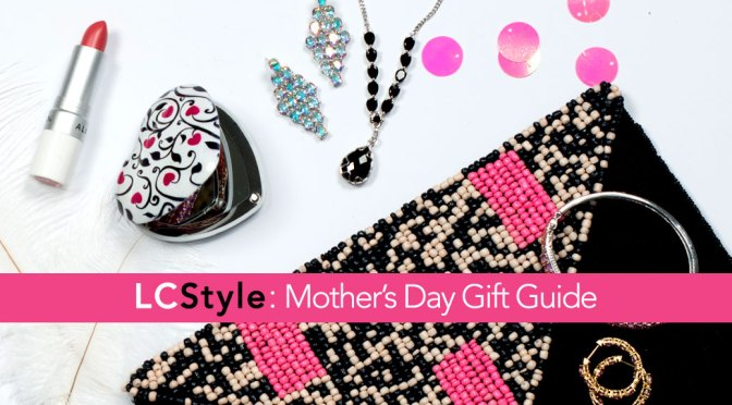 Shop Top Gifts in LC's Mother's Day Gift Guide